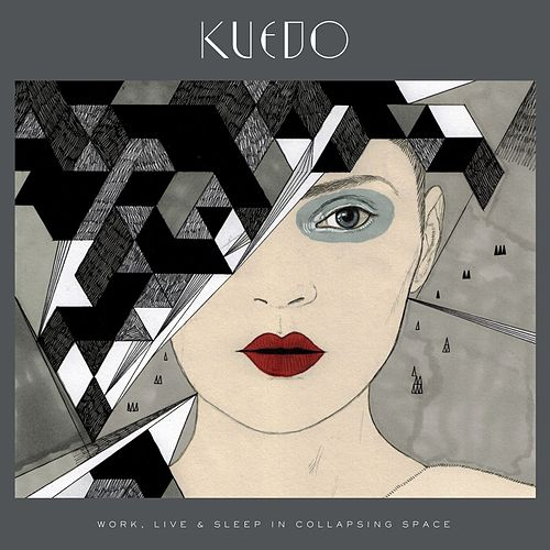 Play & Download Work, Live & Sleep In Collapsing Space by Kuedo | Napster