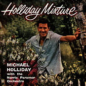 Holliday Mixture by Michael Holliday