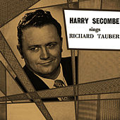 Harry Secombe Sings Richard Tauber by Harry Secombe