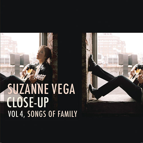 Play & Download Close Up Vol. 4, Songs of Family by Suzanne Vega   Napster