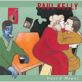 Play & Download Ways & Means by Paul Kelly   Napster