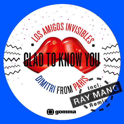 Play & Download Glad To Know You by Los Amigos Invisibles | Napster