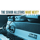 What Next? by The Senior Allstars