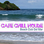 Play & Download Cafe' Chill House - Beach Club del Mar by Various Artists | Napster