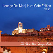 Play & Download Lounge del Mar | Ibiza Cafe' Edition, Vol. 2 by Various Artists | Napster