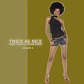 Twice As Nice 4 - Funky Soulful House Music by Various Artists