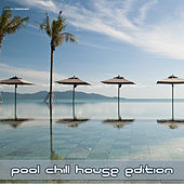Play & Download Pool Chill House Edition by Various Artists | Napster
