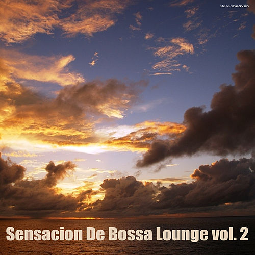 Play & Download Sensasion De Bossa Lounge, Vol. 2 by Various Artists | Napster