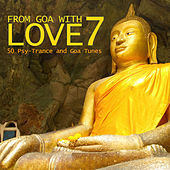 Play & Download From Goa With Love 7 - 50 Psy-Trance & Goa Tunes by Various Artists | Napster
