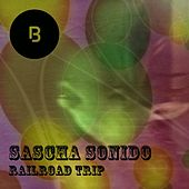 Play & Download RailRoad Trip by Sascha Sonido | Napster