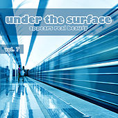 Under the Surface Appears Real Beauty, Vol. 7 by Various Artists