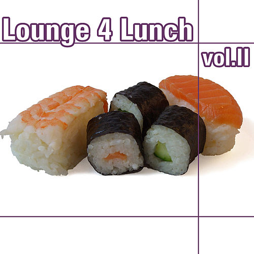 Lounge 4 Lunch, Vol. 2 by Various Artists