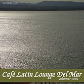 Play & Download Café Latin Lounge del Mar, Vol. 2 by Various Artists | Napster