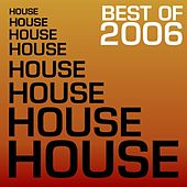 Play & Download Best Of House 2006 by Various Artists | Napster