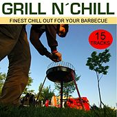 Grill N' Chill - Finest Chill Out For Your Barbecue by Various Artists
