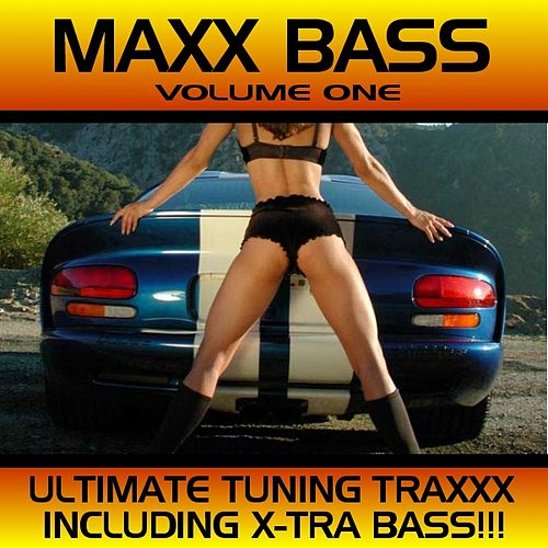 Maxx Bass - Ultimate Tuning Traxx Vol. 1 by Various Artists