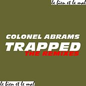 Play & Download Trapped (The Remixes) by Colonel Abrams | Napster