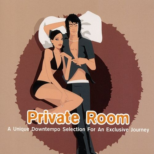 Play & Download Private Room - A Unique Downtempo Selection For An Exclusive Journey by Various Artists | Napster