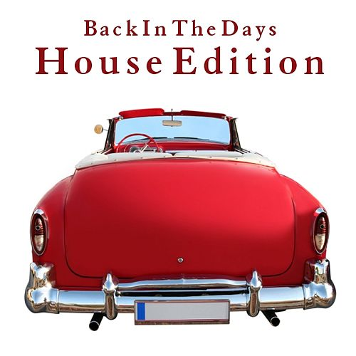 Play & Download Back In The Days - House Edition by Various Artists | Napster