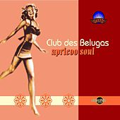 Play & Download Apricoo Soul by Club Des Belugas | Napster
