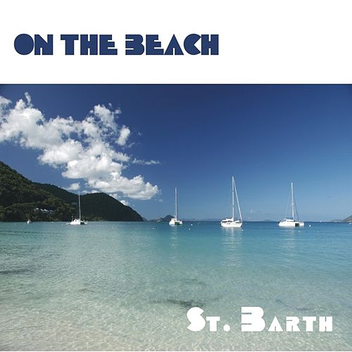 On The Beach - St. Barth by Various Artists