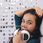 When Lounge Meets Pop by Various Artists
