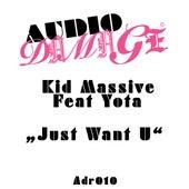 Just Want U by Kid Massive