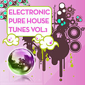 Electronic Pure House Tunes Vol.1 by Various Artists
