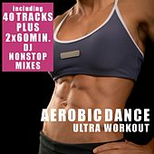 Aerobic Dance - Ultra Workout (Incl. 2 Nonstop DJ Mixes) by Various Artists
