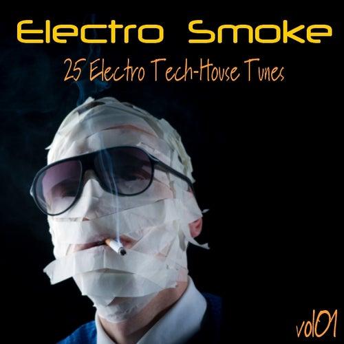 Electro Smoke Vol.1 - 25 Electro Techhouse Tunes by Various Artists