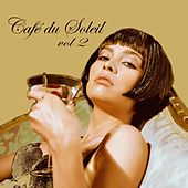 Play & Download Café Du Soleil Vol. 2 by Various Artists | Napster