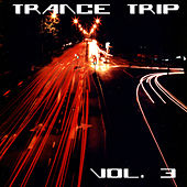 Play & Download Trance Trip Vol. 3 by Various Artists | Napster