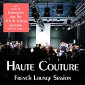 Haute Couture - French Lounge Session by Various Artists