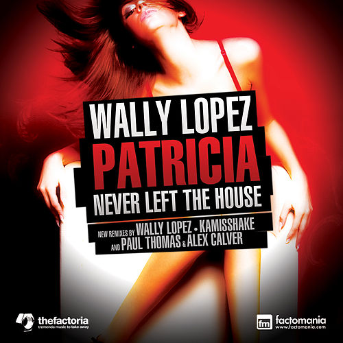 Play & Download Patricia Never Left The House by Wally Lopez | Napster