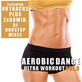 Play & Download Aerobic Dance Vol. 3 - Ultra Workout (incl. 2 Nonstop DJ Mixes) by Various Artists | Napster