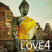 Play & Download From Goa With Love 4 - 50 Psy-Trance & Goa Tunes by Various Artists | Napster