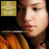 Luxury Lounge Cafe Vol. 4 - 33 Quality Bar & Lounge Tracks von Various Artists