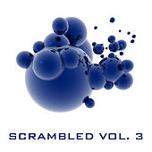 Scrambled Vol. 3 by Various Artists