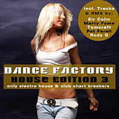 Play & Download Dance Factory 3 - House Edition - Only Electro House & Club Chart Breakers by Various Artists | Napster