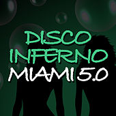 Play & Download Disco Inferno Miami 5.0 by Various Artists | Napster