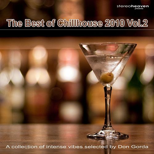 Stereoheaven pres. The Best Of Chillhouse 2010 Vol. 2 by Various Artists