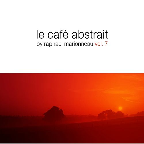 Le Cafe Abstrait Vol. 7 by Various Artists