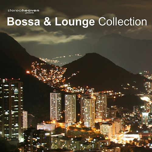 Stereoheaven Pres. Bossa & Lounge Collection by Various Artists