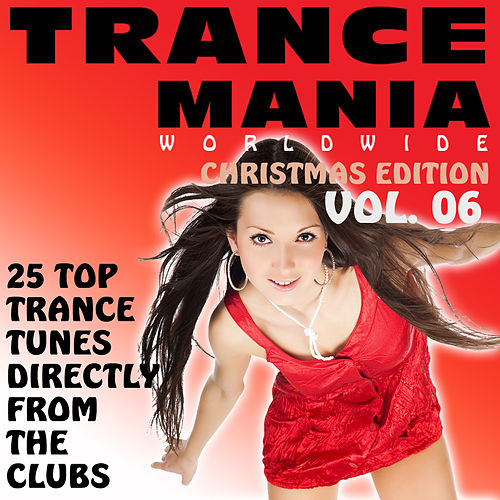 Trance Mania Worldwide Vol. 6 - Christmas Edition by Various Artists