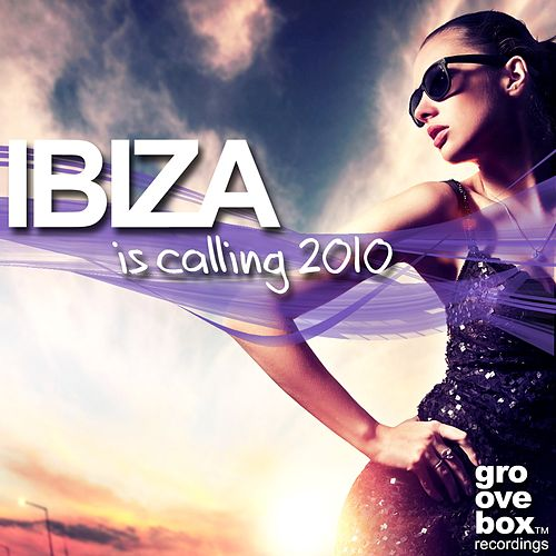Play & Download Ibiza Is Calling 2010 by Various Artists | Napster