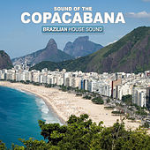 Sound of The Copacabana - Brazilian House Sound by Various Artists