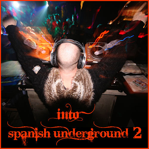 Play & Download Into Spanish Underground 2 by Various Artists | Napster