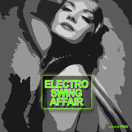 Play & Download Electronic Swing Affair Vol. 2 by Various Artists | Napster