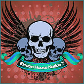 Play & Download Electro House Nation 7 by Various Artists | Napster