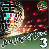 Play & Download Last Days Of Disco Vol. 3 - 20 Disco House Burner by Various Artists | Napster